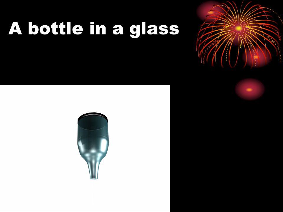 A bottle in a glass