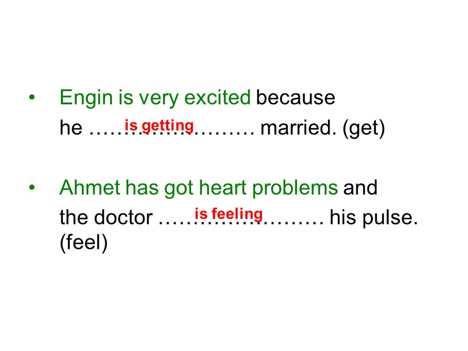 Engin is very excited because he …………………… married.