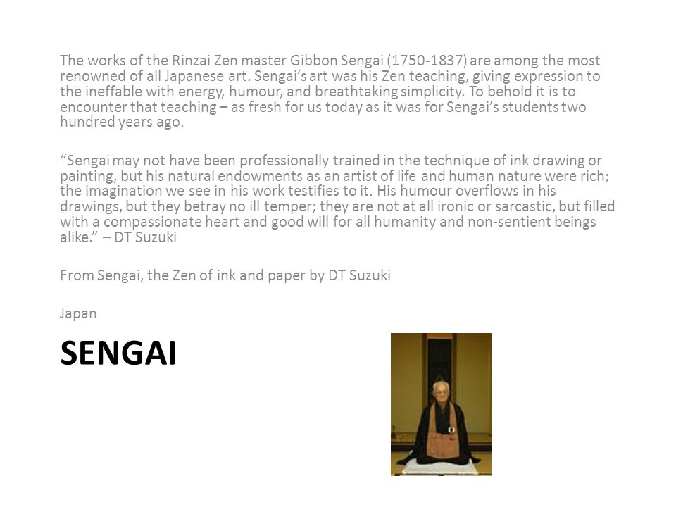 SENGAI The works of the Rinzai Zen master Gibbon Sengai (1750-1837) are among the most renowned of all Japanese art.