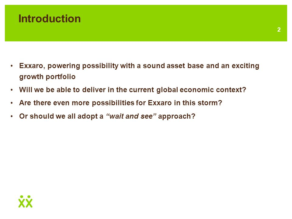 2 Introduction Exxaro, powering possibility with a sound asset base and an exciting growth portfolio Will we be able to deliver in the current global economic context.