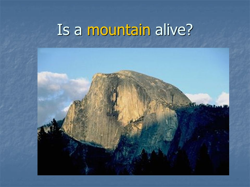 Is a mountain alive