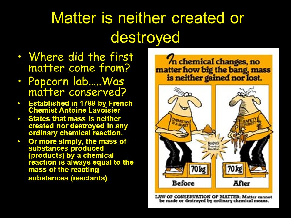 Matter is neither created or destroyed Where did the first matter come from.