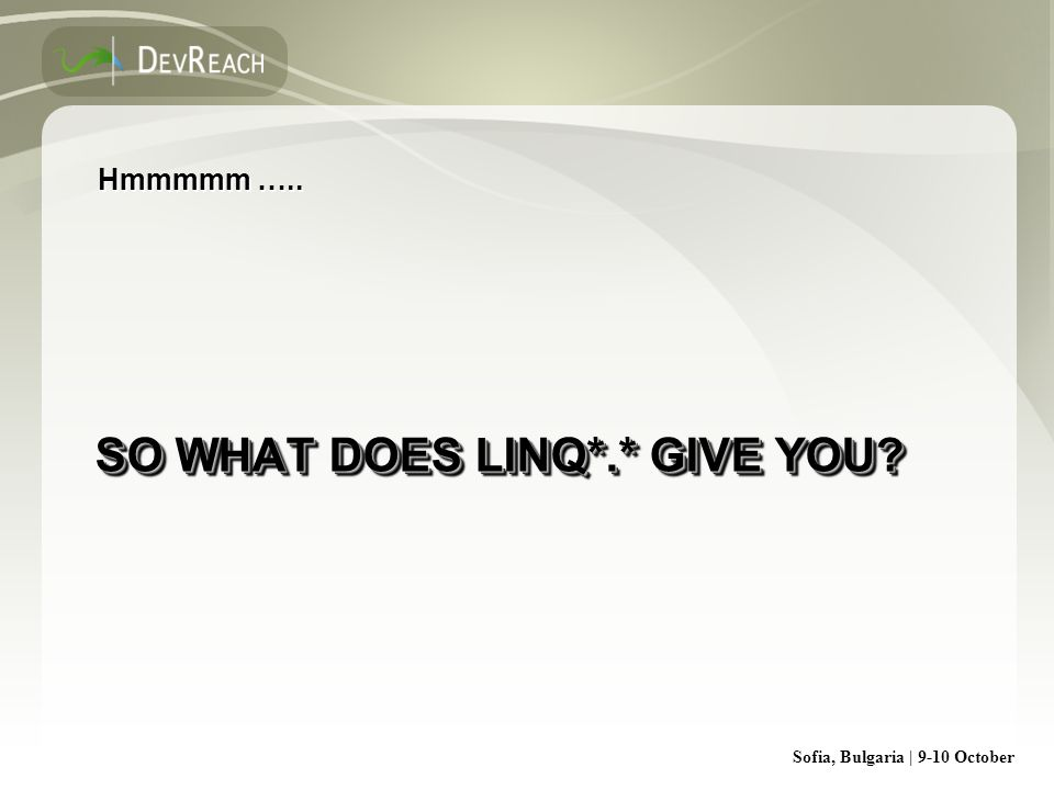 Sofia, Bulgaria | 9-10 October SO WHAT DOES LINQ*.* GIVE YOU? Hmmmmm …..