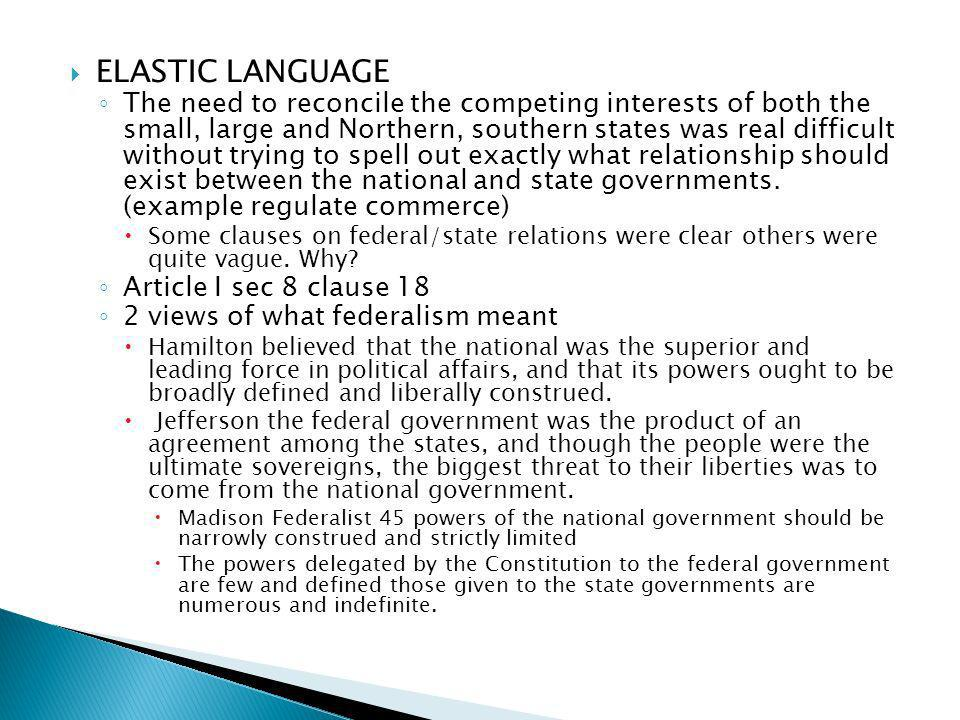 ELASTIC LANGUAGE The need to reconcile the competing interests of both the small, large and Northern, southern states was real difficult without tryin