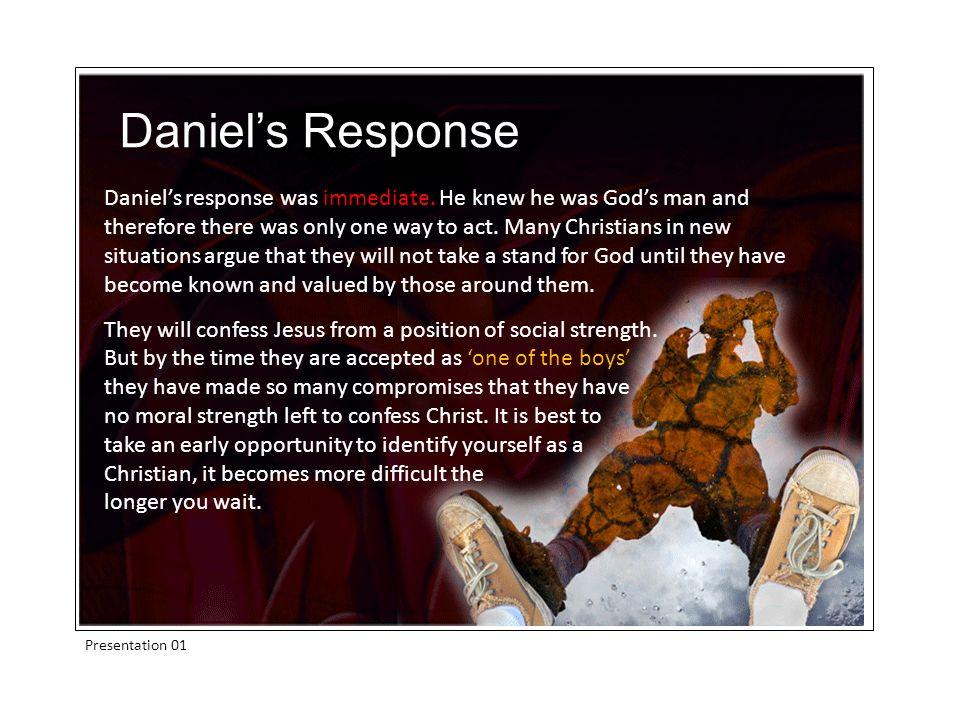 Presentation 01 Daniels response was immediate.