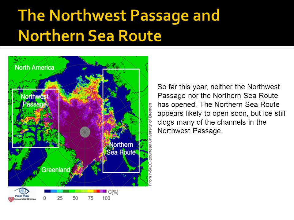 So far this year, neither the Northwest Passage nor the Northern Sea Route has opened.