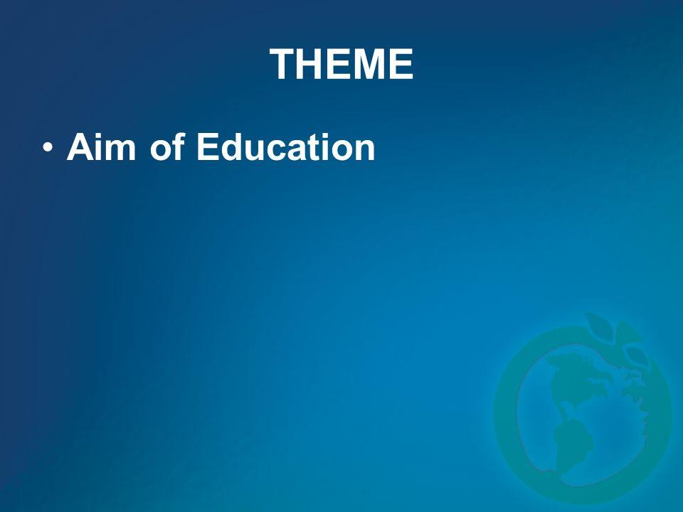 THEME Aim of Education