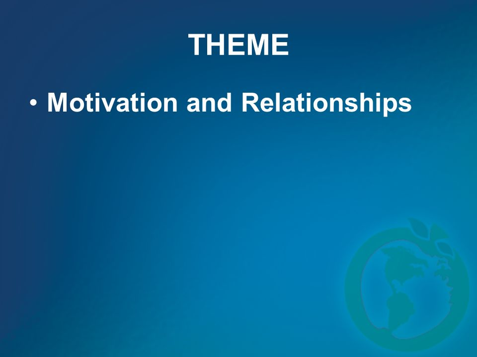 THEME Motivation and Relationships