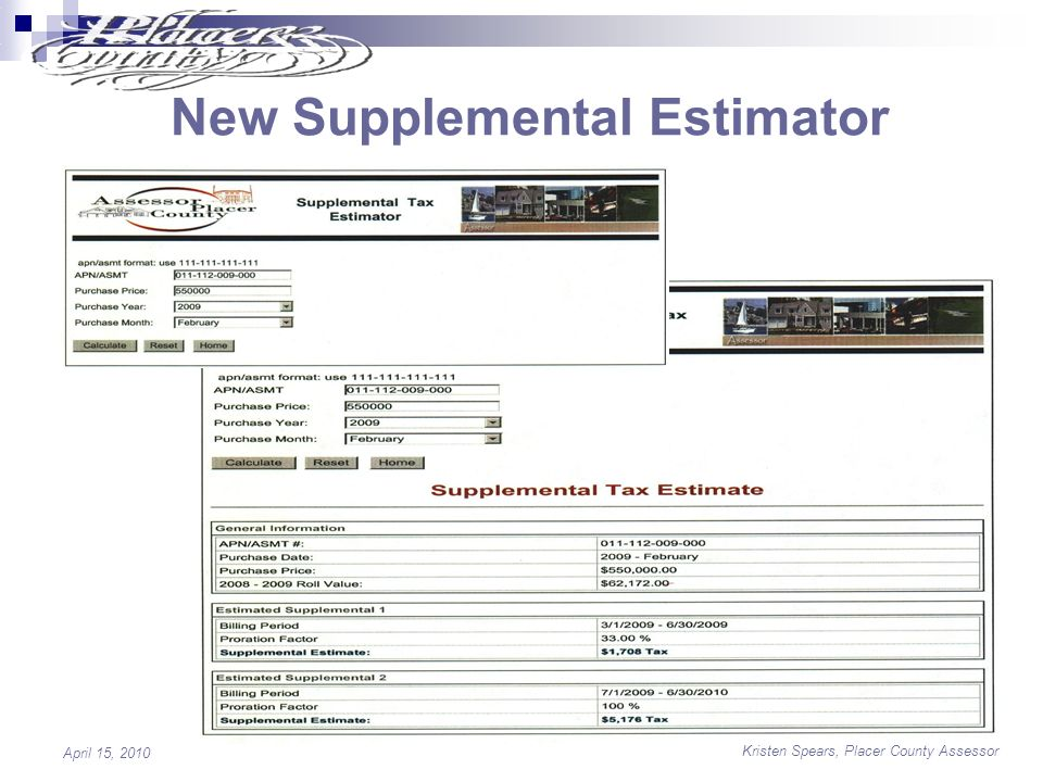 Kristen Spears, Placer County Assessor April 15, 2010 New Supplemental Estimator