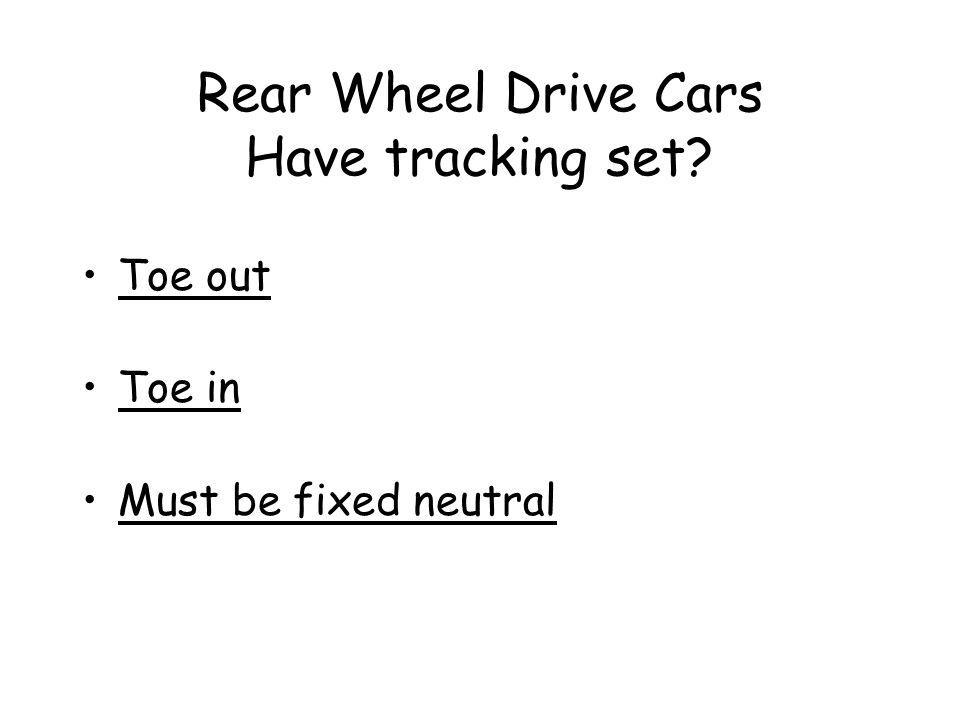 Give an Explanation on Why We Need to Periodically Adjust Tracking and state the Difference Between Toe in and Toe Out