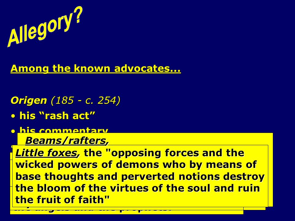 Among the known advocates... Origen (185 - c. 254) his rash act his rash act his commentary his commentary examples of his interpretation... examples