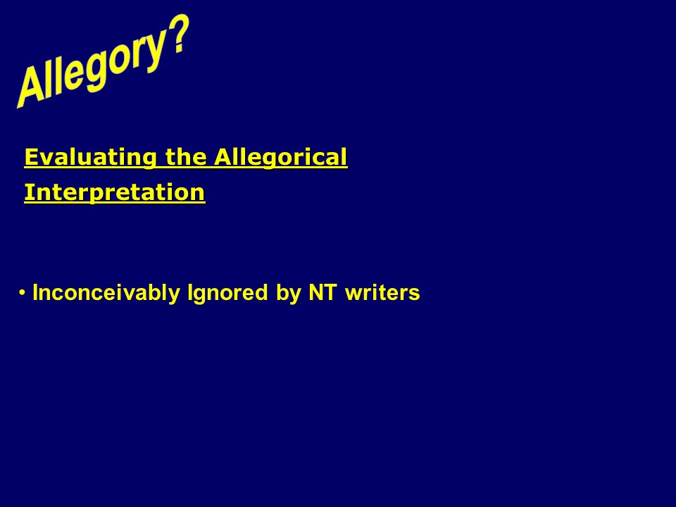 Evaluating the Allegorical Interpretation Inconceivably Ignored by NT writers