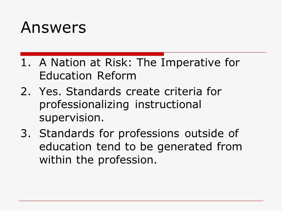 Answers 1.A Nation at Risk: The Imperative for Education Reform 2.Yes.