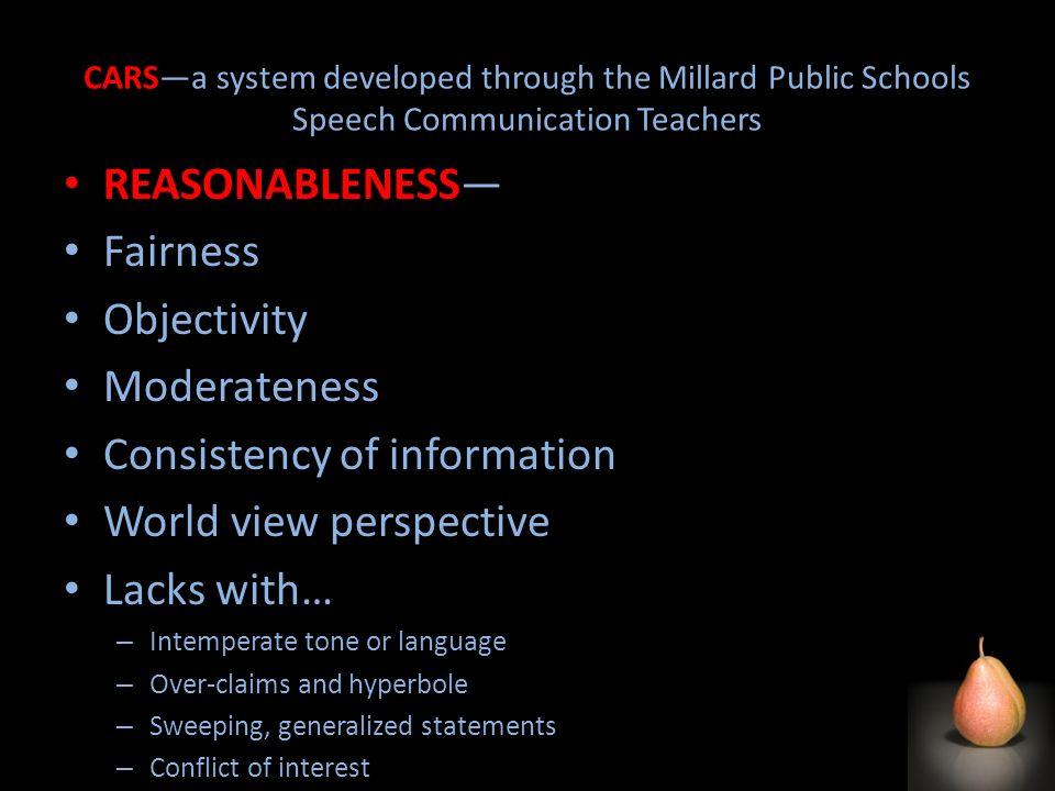 CARSa system developed through the Millard Public Schools Speech Communication Teachers REASONABLENESS Fairness Objectivity Moderateness Consistency o