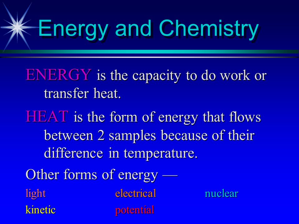 Chemical Reactivity What drives chemical reactions.