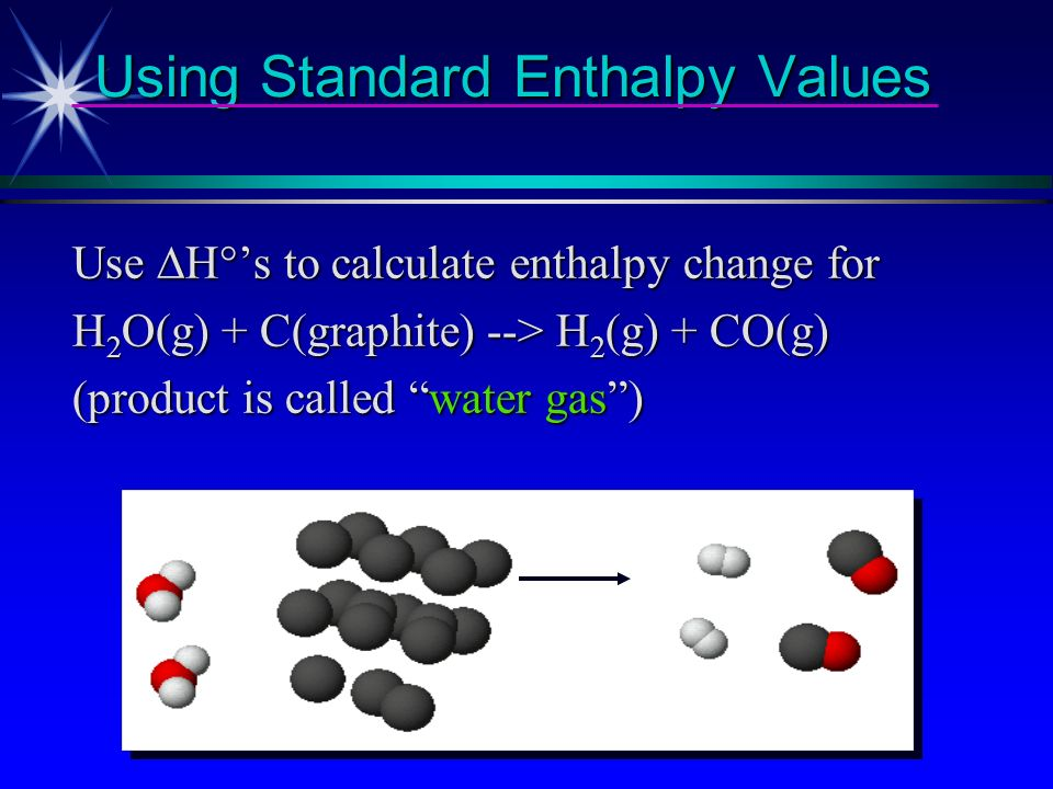 H o f, standard molar enthalpy of formation H 2 (g) + 1/2 O 2 (g) --> H 2 O(g) H o f = -241.8 kJ/mol H o f = -241.8 kJ/mol By definition, H o f = 0 for elements in their standard states.