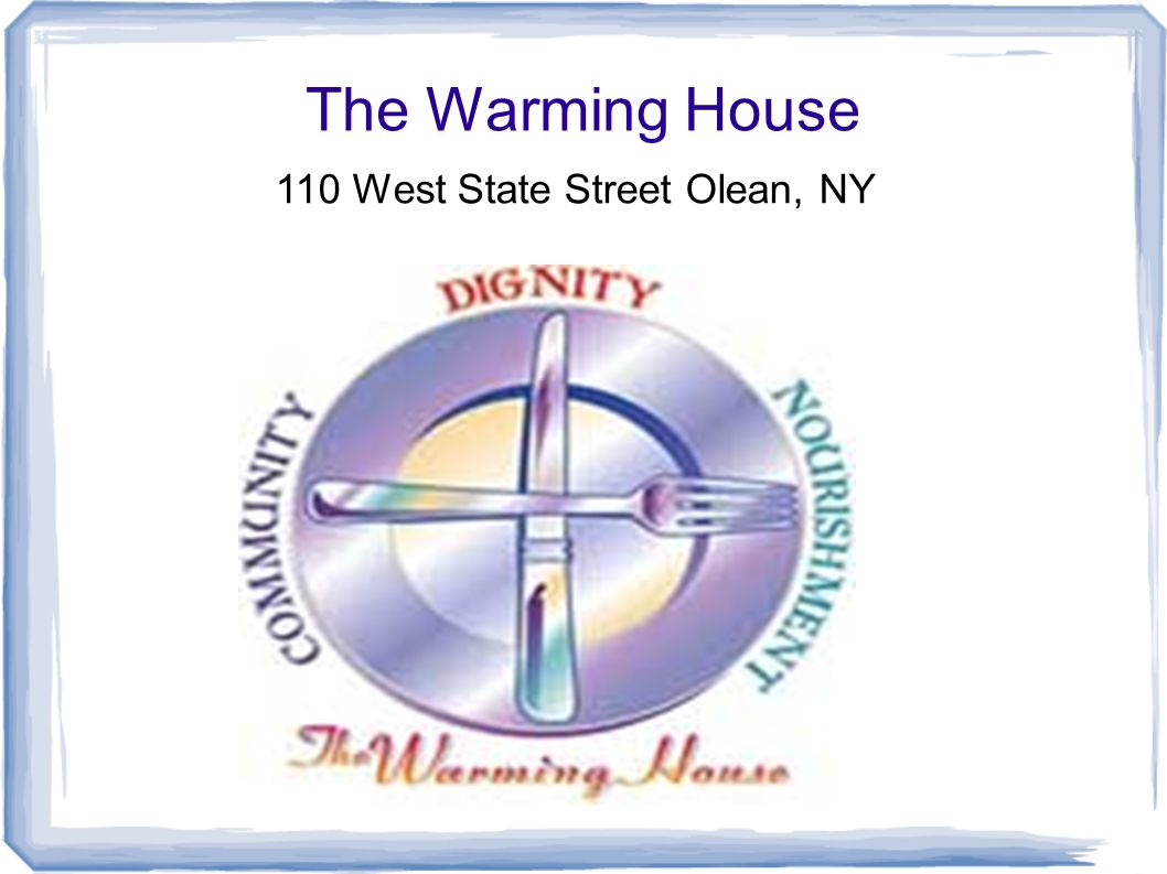 The Warming House 110 West State Street Olean, NY