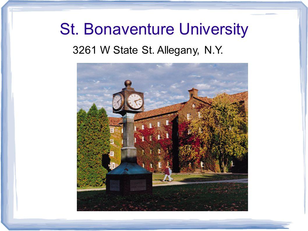St. Bonaventure University 3261 W State St. Allegany, N.Y.