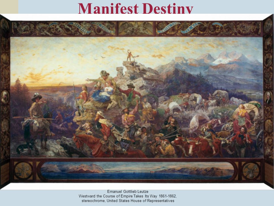 Manifest Destiny Emanuel Gottlieb Leutze Westward the Course of Empire Takes Its Way 1861-1862, stereochrome, United States House of Representatives