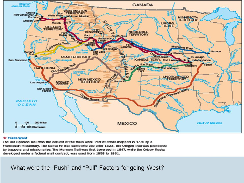 Pearson Education, Inc., publishing as Longman © 2008 What were the Push and Pull Factors for going West?