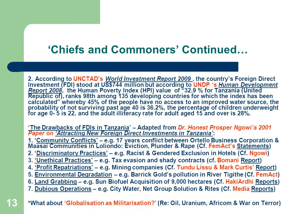 13 Chiefs and Commoners Continued… 2. According to UNCTADs World Investment Report 2009, the countrys Foreign Direct Investment (FDI) stood at US$744