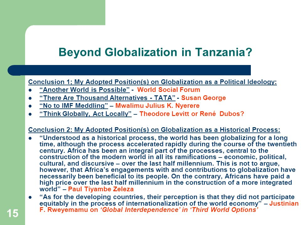 15 Beyond Globalization in Tanzania? Conclusion 1; My Adopted Position(s) on Globalization as a Political Ideology: Another World is Possible - World