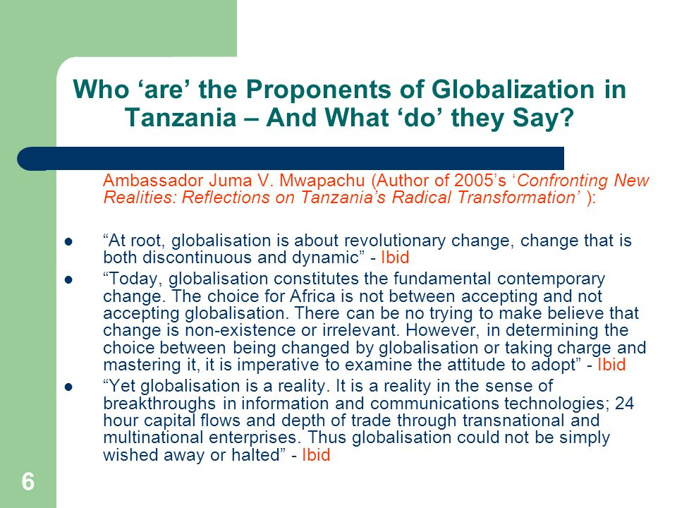 6 Who are the Proponents of Globalization in Tanzania – And What do they Say? Ambassador Juma V. Mwapachu (Author of 2005s Confronting New Realities: