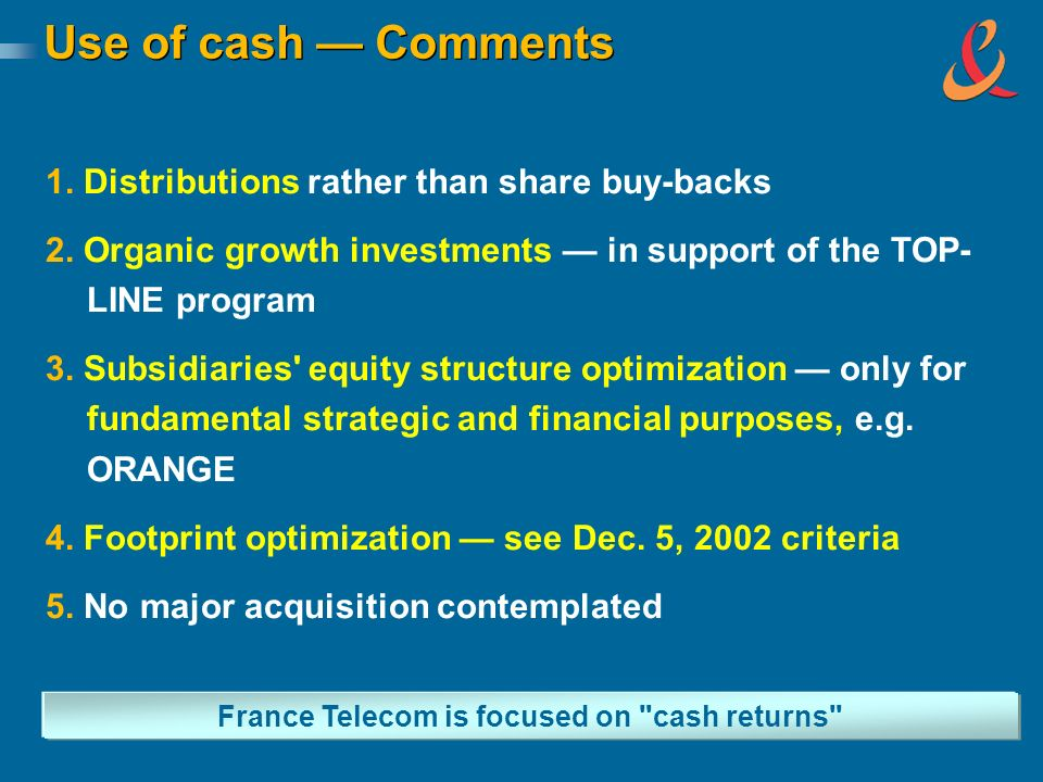 Use of cash Comments 1. Distributions rather than share buy-backs 2.