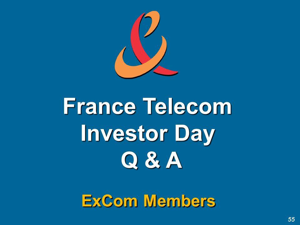 55 France Telecom Investor Day ExCom Members Q & A