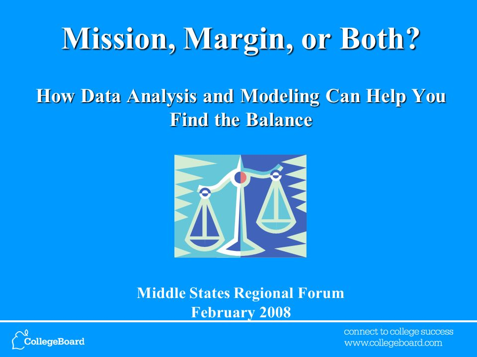 Mission, Margin, or Both? How Data Analysis and Modeling Can Help You Find the Balance Mission, Margin, or Both? How Data Analysis and Modeling Can He