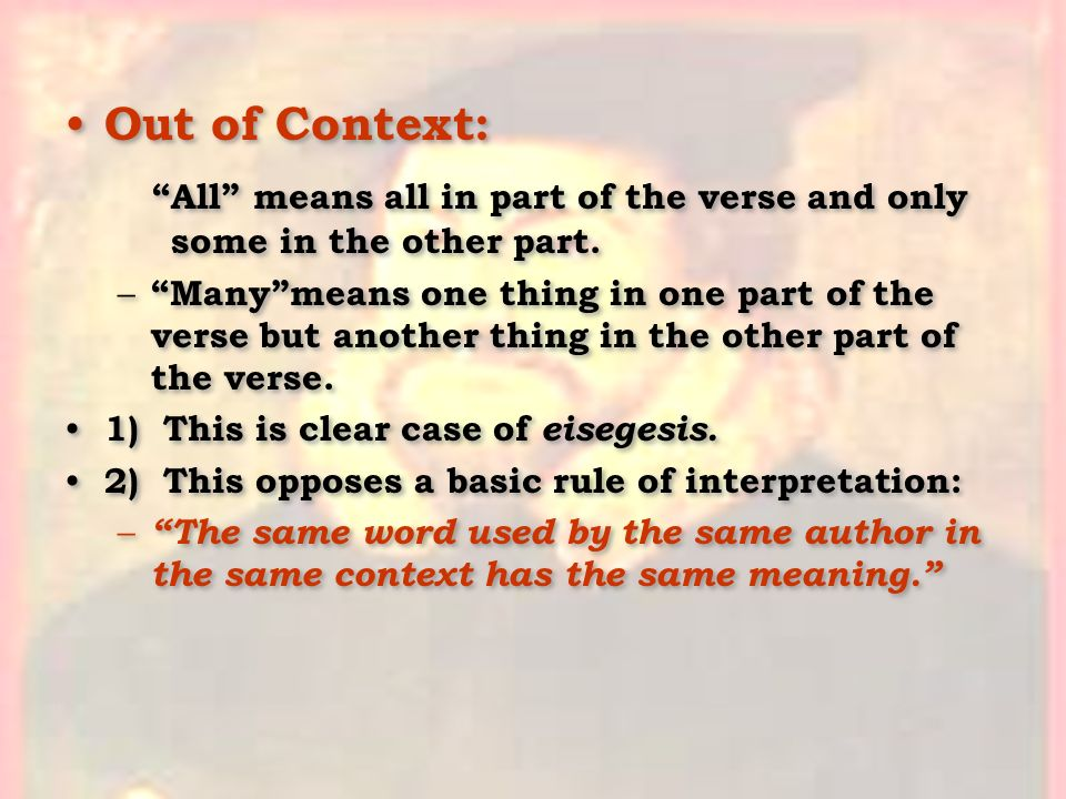 Out of Context: All means all in part of the verse and only some in the other part. – Manymeans one thing in one part of the verse but another thing i