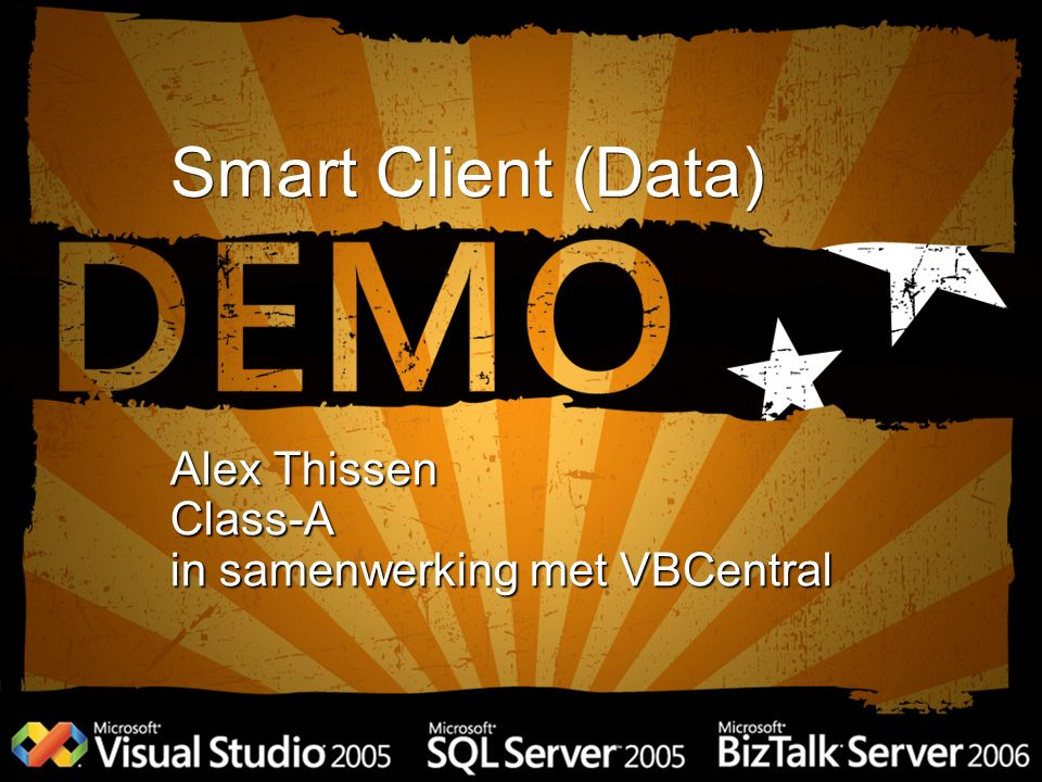 Smart Client (Data) Alex Thissen Class-A in samenwerking met VBCentral