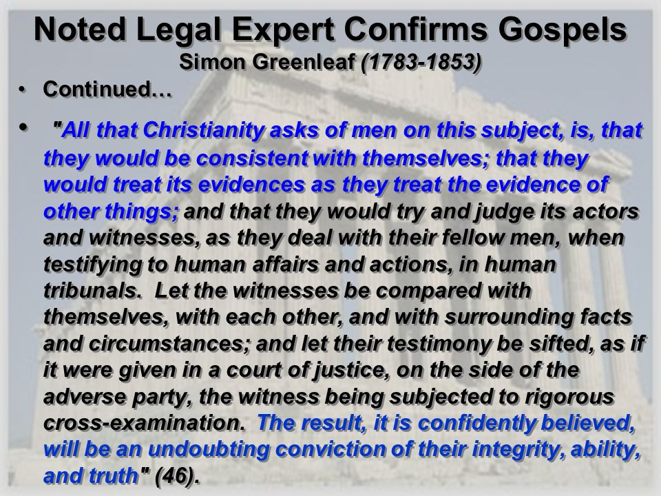 Noted Legal Expert Confirms Gospels Simon Greenleaf (1783-1853) Continued…