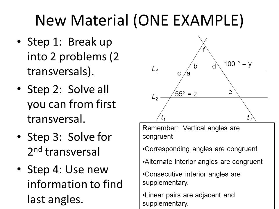 New Material (ONE EXAMPLE) Step 1: Break up into 2 problems (2 transversals).