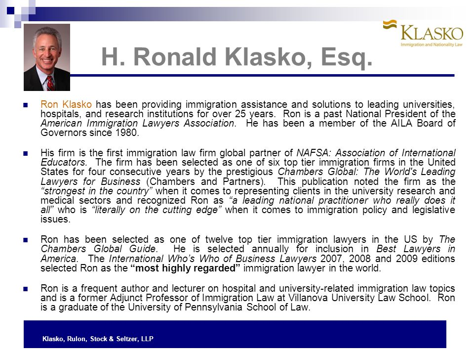 Klasko, Rulon, Stock & Seltzer, LLP H-1B Visas H-1B Quota Options for Dealing with H-1B Quota Quota-Exempt Employment Strategies to Enhance Chances of Getting H-1B Travel and Status Issues for H-1B Approvals Other Visa Options Permanent Resident Status – Family, Investment, Asylum, Lottery Immigration Options for Students and Scholars Agenda