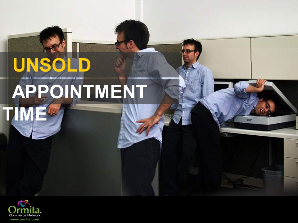 APPOINTMENT TIME UNSOLD