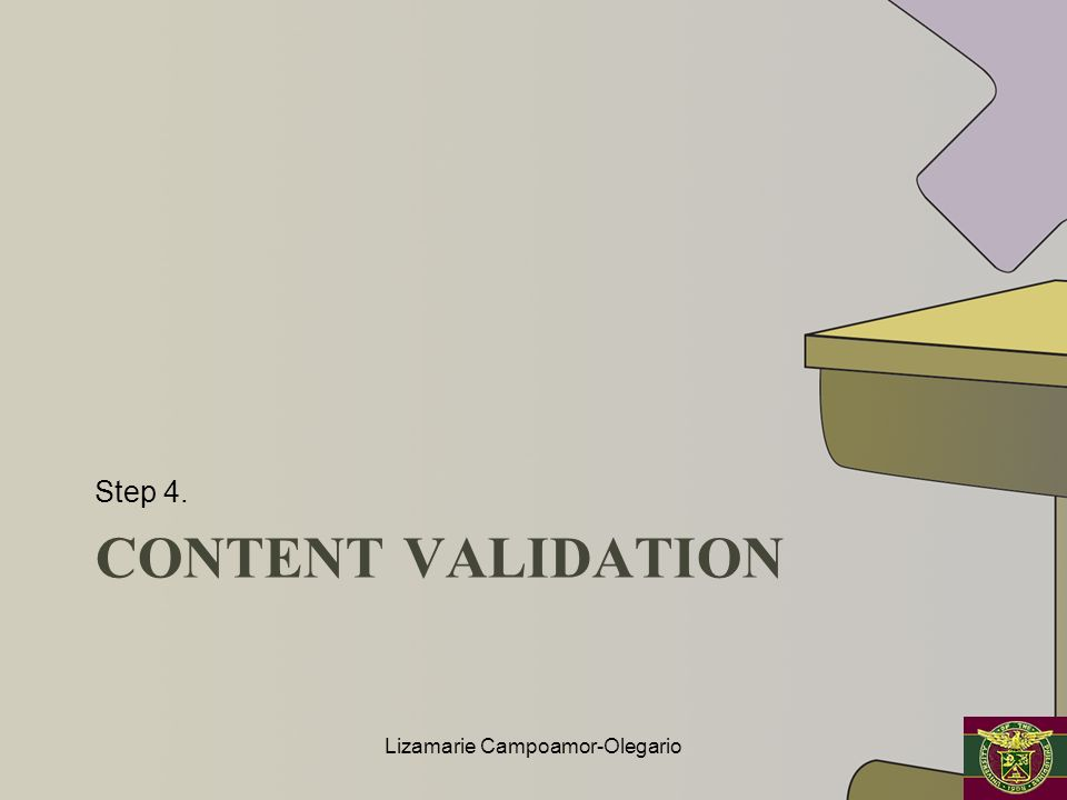 CONTENT VALIDATION Step 4. Lizamarie Campoamor-Olegario
