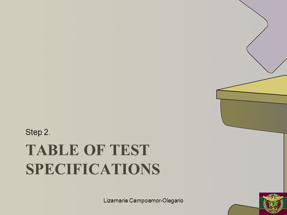 TABLE OF TEST SPECIFICATIONS Step 2. Lizamarie Campoamor-Olegario