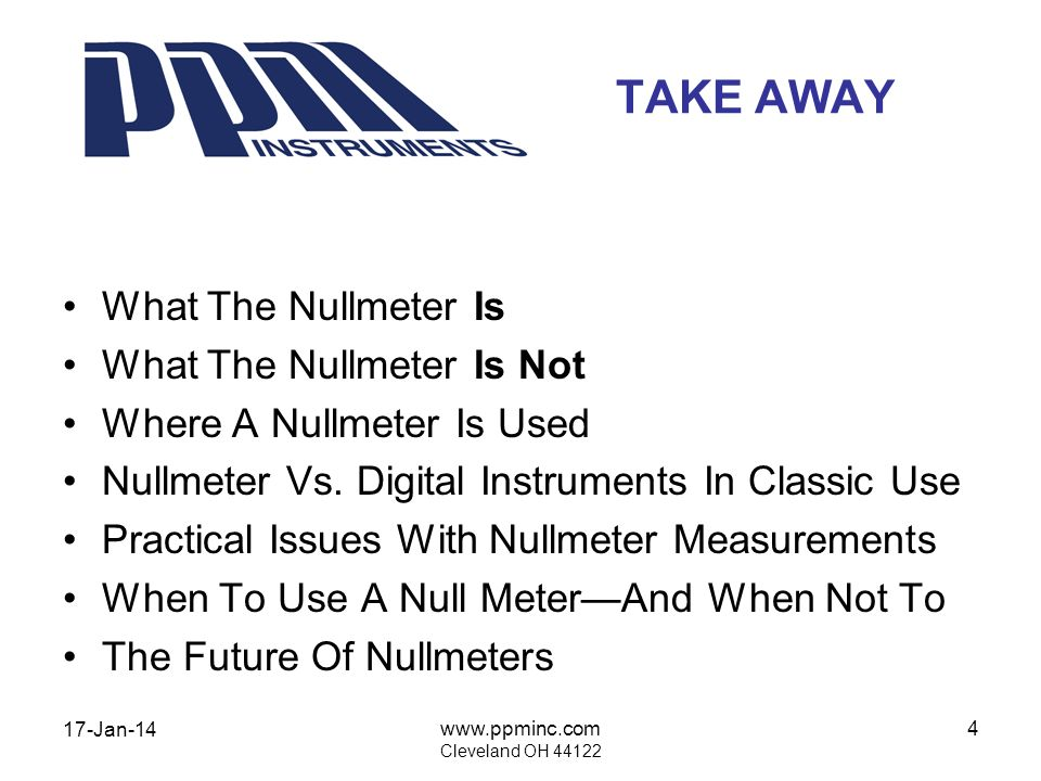 17-Jan-14 www.ppminc.com Cleveland OH 44122 4 TAKE AWAY What The Nullmeter Is What The Nullmeter Is Not Where A Nullmeter Is Used Nullmeter Vs. Digita