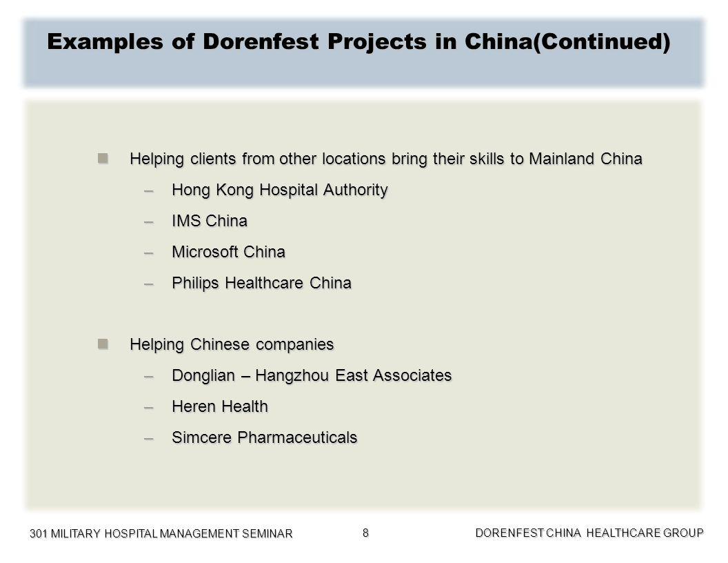 301 MILITARY HOSPITAL MANAGEMENT SEMINAR DORENFEST CHINA HEALTHCARE GROUP 9 Dorenfest Education in China – Tongren Hospital, Beijing 2005