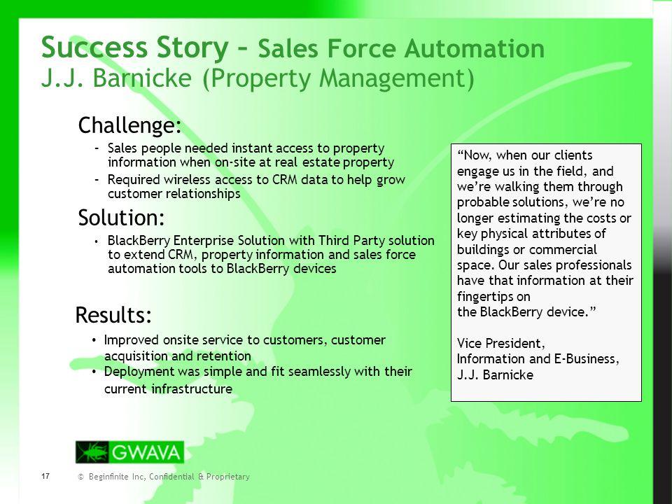 © Beginfinite Inc, Confidential & Proprietary 17 Success Story – Sales Force Automation J.J.
