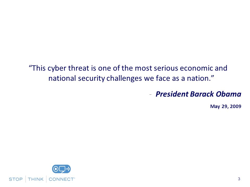 Presenters Name June 17, 2003 3 This cyber threat is one of the most serious economic and national security challenges we face as a nation.