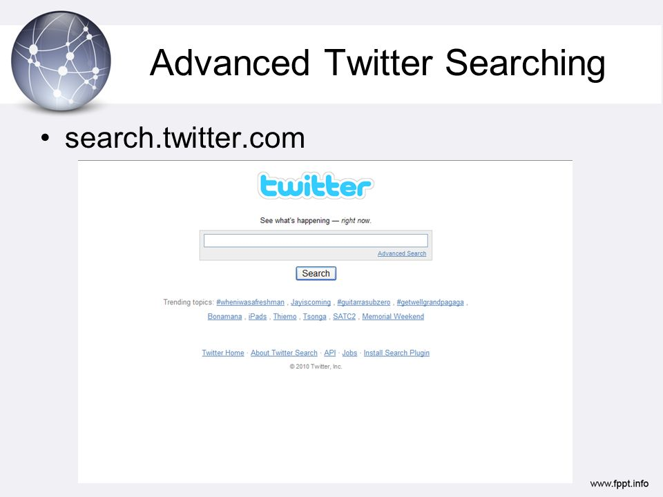 Advanced Twitter Searching search.twitter.com