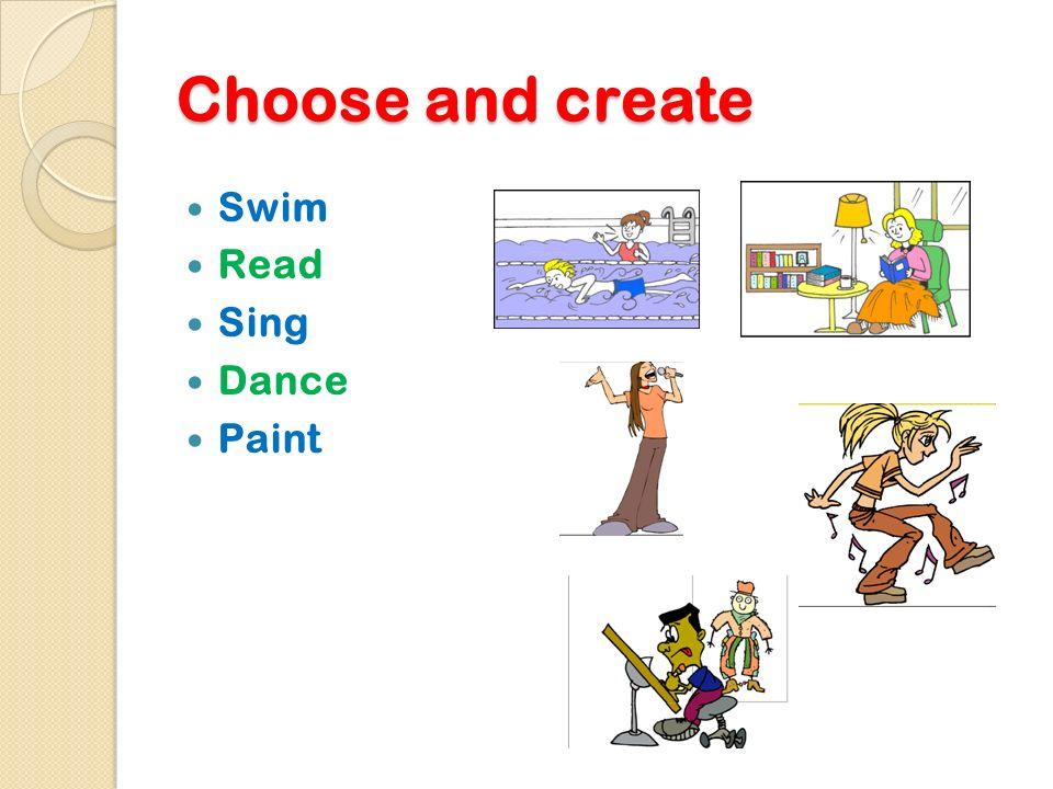 Choose and create Swim Read Sing Dance Paint