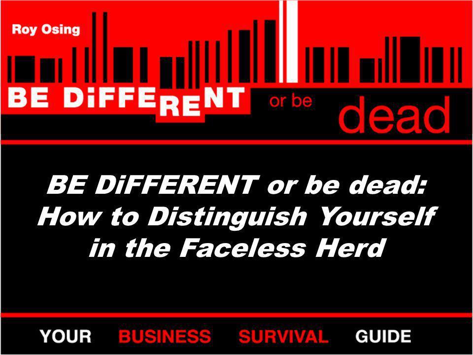 BE DiFFERENT - Marketing DISTINGUISH & DOMINATE = #2.