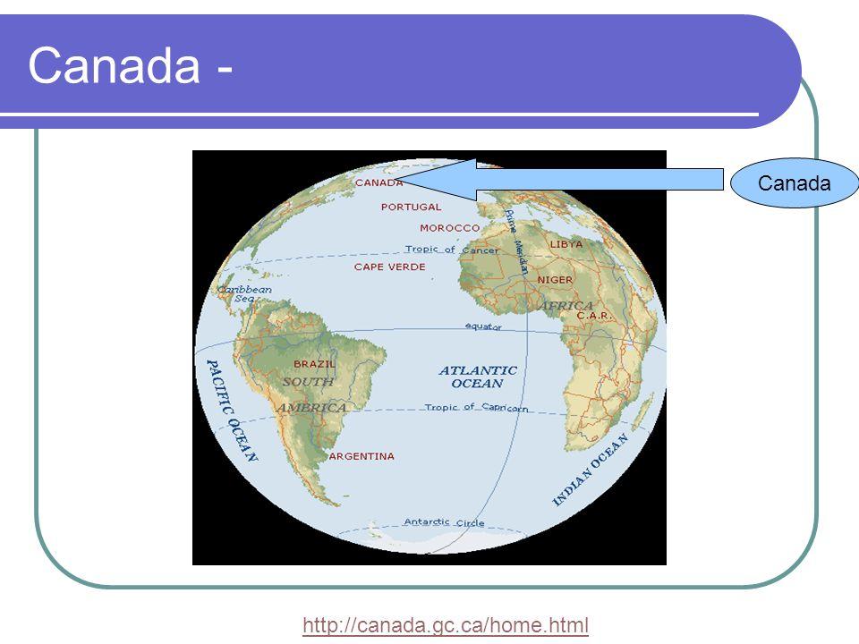 Canada - Canada http://canada.gc.ca/home.html