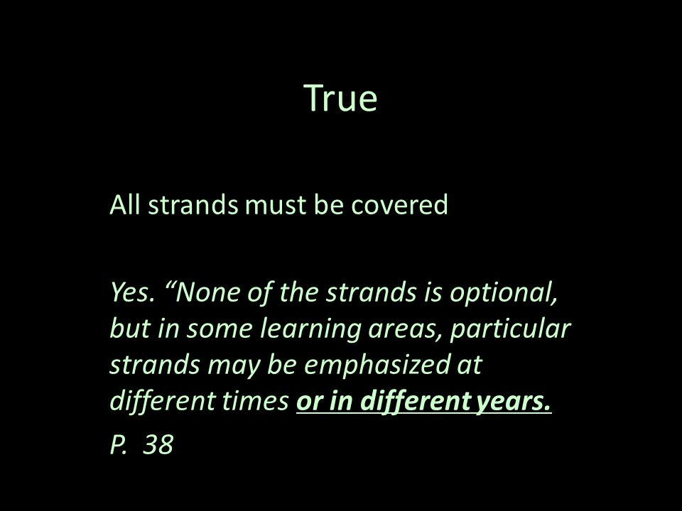 True All strands must be covered Yes.