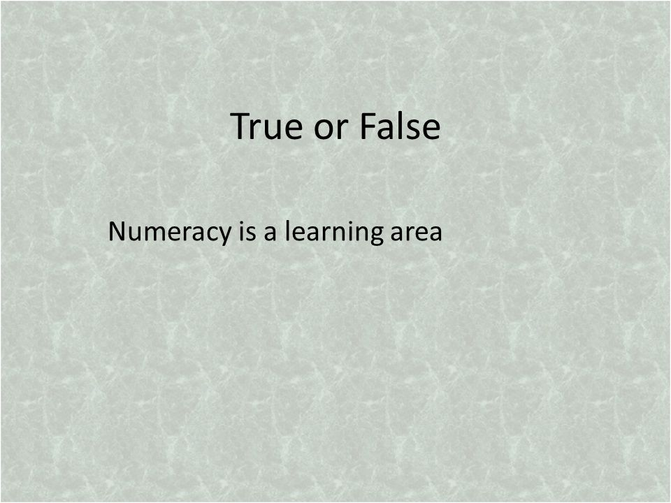 True or False Numeracy is a learning area