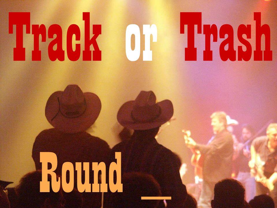 Round _ Track or Trash