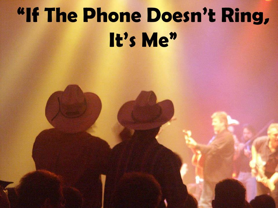If The Phone Doesnt Ring, Its Me